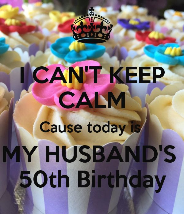 Birthday Wishes Hubby Personalized Poster By Uc: I CAN'T KEEP CALM Cause Today Is MY HUSBAND'S 50th