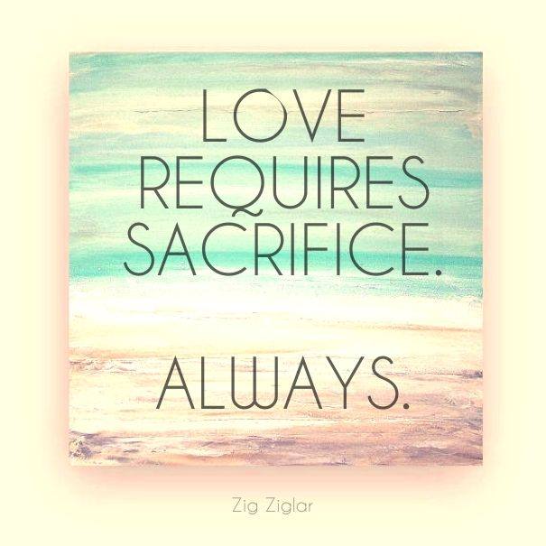 love requires sacrifice always - Google Search