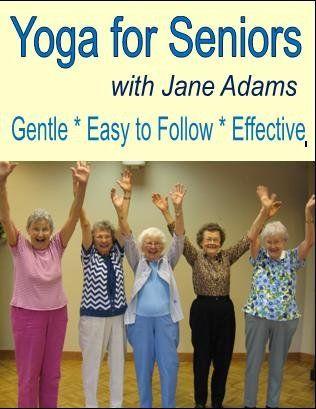 Yoga for Seniors with Jane Adams:  Improve balance, strength and flexibility with Gentle Senior Yoga
