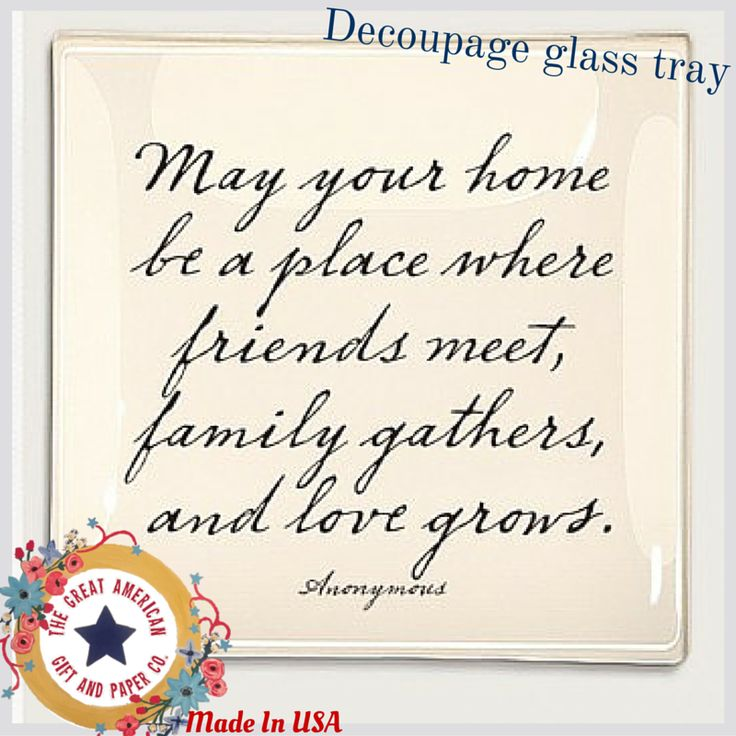 Housewarming Decoupage Glass Tray || Quote: May your home be a place where friends meet, family gathers"