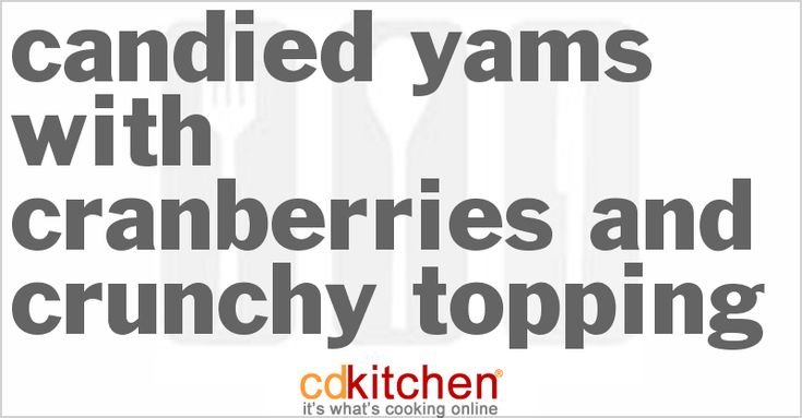Candied Yams with Cranberries And Crunchy Topping - CDKitchen.com