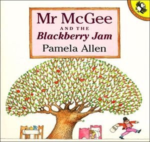 Mr McGee and the Blackberry Jam  http://www.puffin.com.au/products/9780140545012/mr-mcgee-blackberry-jam