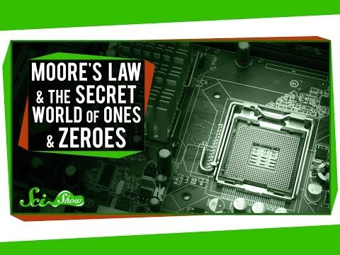 Moore's Law and The Secret World Of Ones And Zeroes  #video #science #scishow