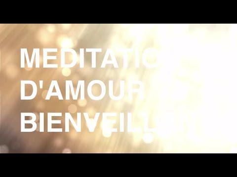 Méditation guidée en français - amour bienveillant