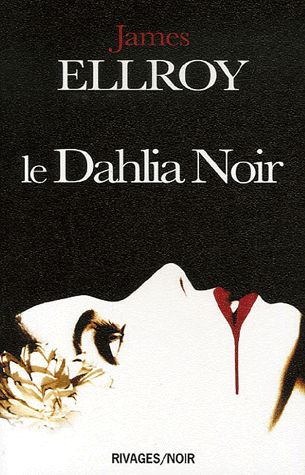 Le Dahlia Noir - James Ellroy                                                                                                                                                                                 Plus