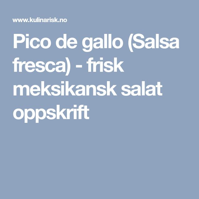 Pico de gallo (Salsa fresca) - frisk meksikansk salat oppskrift
