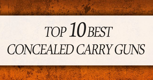 The 10 Best Concealed Carry Guns | Concealed Nation