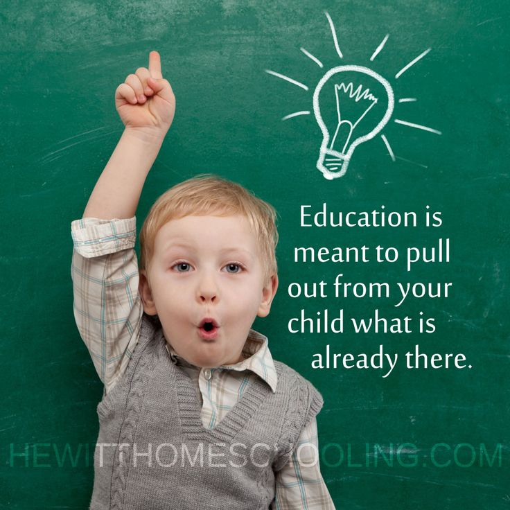 Homeschooling Tip: Education is meant to pull out from your child what is already there. HewittHS.com