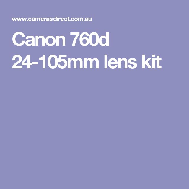 Canon 760d 24-105mm lens kit