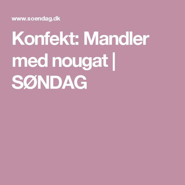Konfekt: Mandler med nougat   SØNDAG