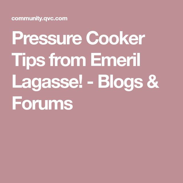 Pressure Cooker Tips from Emeril Lagasse! - Blogs & Forums
