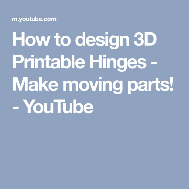 How to design 3D Printable Hinges - Make moving parts! - YouTube