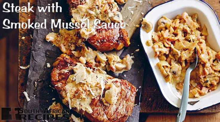 South African Recipes | Steak with Smoked Mussel Sauce