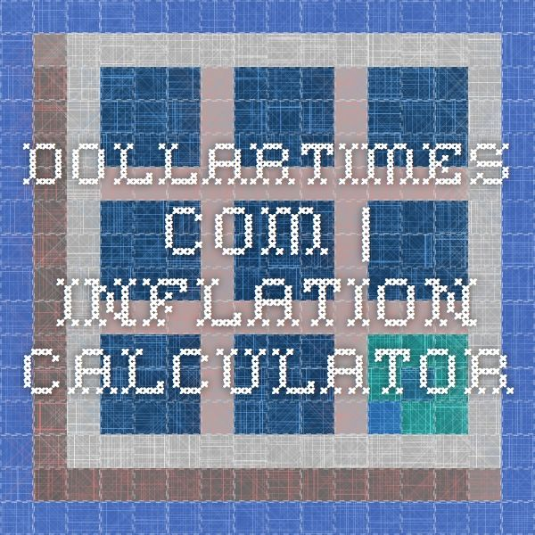 DollarTimes.com   Inflation Calculator