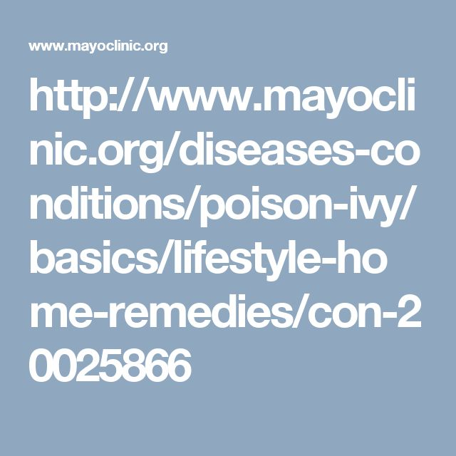 http://www.mayoclinic.org/diseases-conditions/poison-ivy/basics/lifestyle-home-remedies/con-20025866