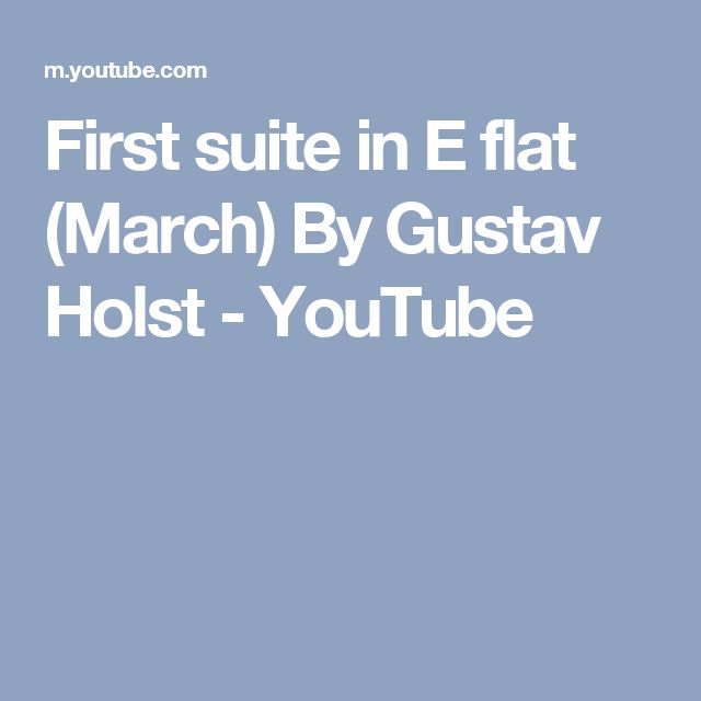 First suite in E flat (March) By Gustav Holst - YouTube