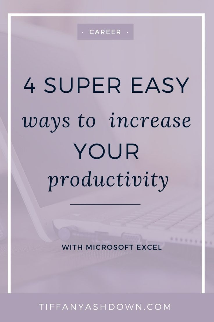 4 super easy ways to increase productivity with Excel