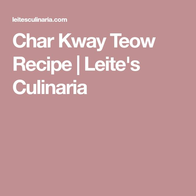 Char Kway Teow Recipe | Leite's Culinaria