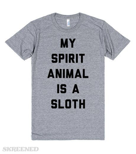 My Spirit Animal Is A Sloth | My spirit animal is a sloth. I'm happy doin' me. Takin' it easy. I'd rather be in chillin' on a tree in the rainforest, but I got no worries. #Skreened