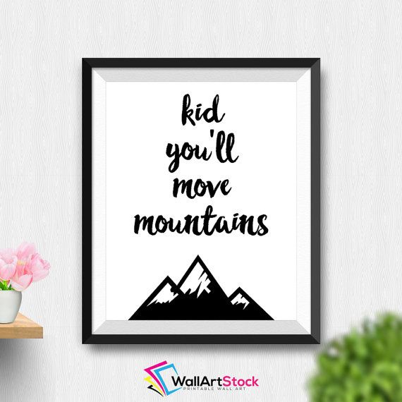 Printable Kid You'll Move Mountains Wall Art Typography Poster Inspirational Quote Nursery Art Print Playroom Prints Home Decor (Stck24) by WallArtStock