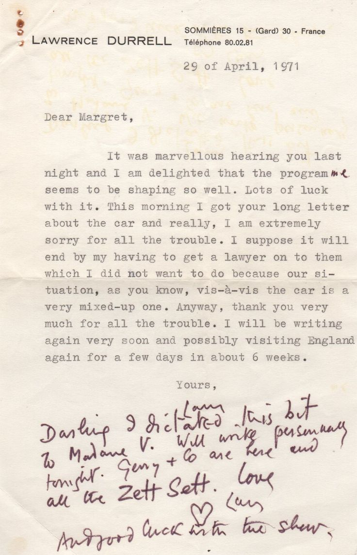 DURRELL LAWRENCE: (1912-1990) British Novelist & Poet. T.L.S., Larry, one page, 8vo, Sommieres, France, 29th April 1971, to Margaret [McCall]. Durrell informs his correspondent how pleased he is to see the (BBC) programme going well, further adding, 'This morning I got your long letter about the car and really, I am extremely sorry for all the trouble...