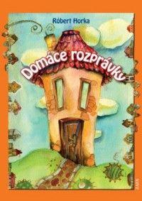 """Domáce rozprávky (recenzia) - Máloktorá kniha sa môže nazvať domácou, pretože pri slove """"domov"""" sa každému vybaví niečo iné. Iné a predsa spoločné. Detstvo. Teplo. Mama. Ocko. Súrodenci… Skutočne šťastní sme tí, ktorých predstavy pri slove domov príjemne zahrejú pri srdci."""