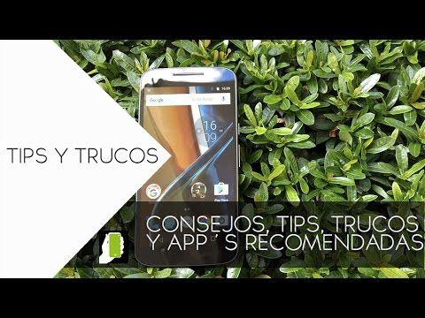 MOTO G4 Tips, Trucos Y Aplicaciones Recomendadas Para ANDROID HD - YouTube