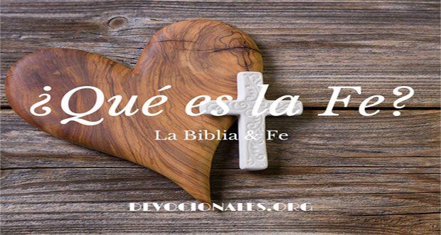 La Fe En La Biblia † ¿Qué Es La Fe Biblica?