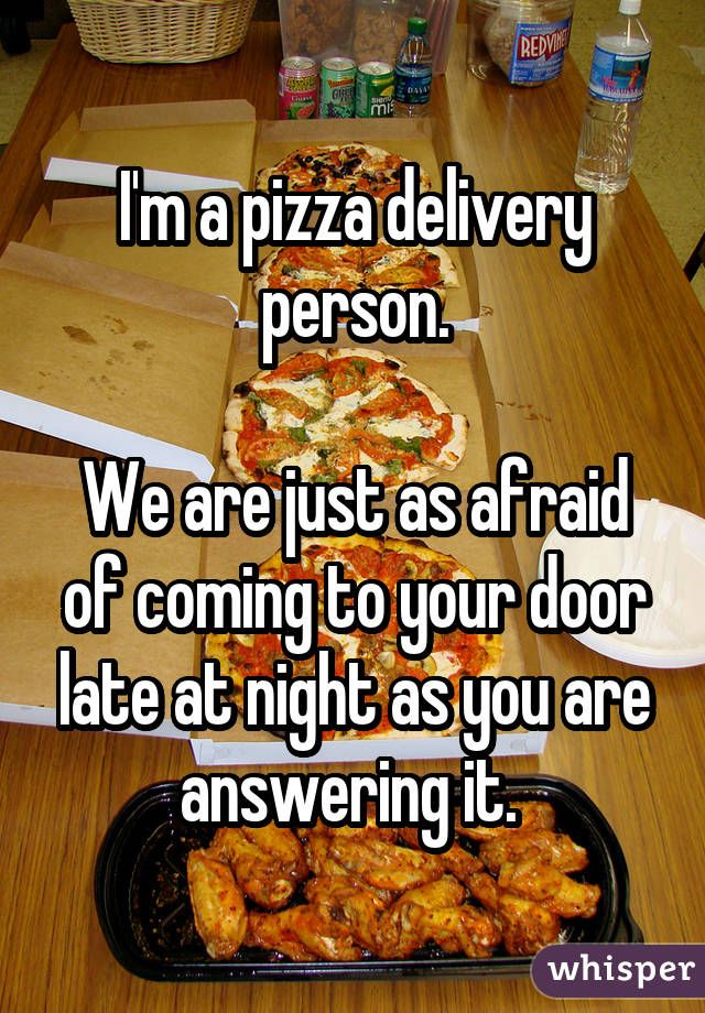 Whisper App. Confessions from pizza delivery workers.