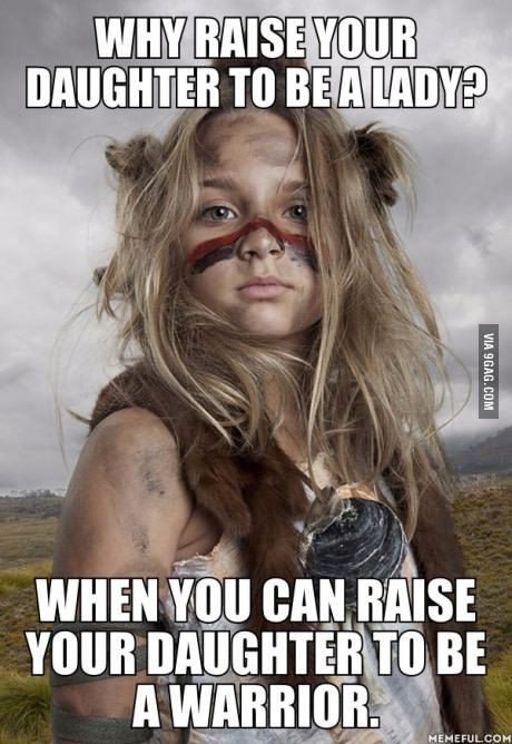 How about both?! I know that I'm raising both. My oldest daughter is a total princess but she'll be outside playing hard in the mud in her high heels haha! My girls are warriors and princesses and nothing is wrong with that!