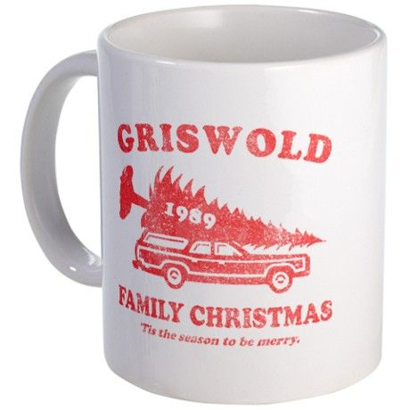 Griswold Family Christmas Mug. This is a must have.