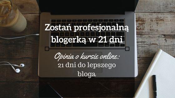 """Jolka potrafi...: Jak zostać profesjonalną blogerką w 21 dni - opinia o kursie online """"21 dni do lepszego bloga"""" autorstwa Urszuli Phelep. #blog #21dnidolepszegobloga #urszulamarketing #recenzje"""