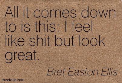 "From ""American Psycho"" by Bret Easton Ellis."