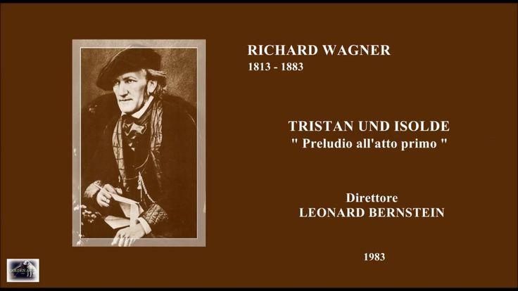 Richard Wagner  TRISTAN UND ISOLDE  (Preludio atto primo) - L.Bernstein (1983)