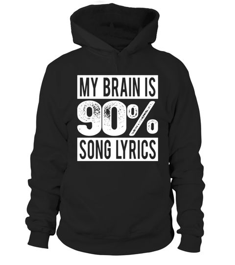 """# My Brain is 90% Song Lyrics T-Shirt .  Special Offer, not available in shops      Comes in a variety of styles and colours      Buy yours now before it is too late!      Secured payment via Visa / Mastercard / Amex / PayPal      How to place an order            Choose the model from the drop-down menu      Click on """"Buy it now""""      Choose the size and the quantity      Add your delivery address and bank details      And that's it!      Tags: Design is EXCLUSIVE property of NOFO CLOTHING…"""