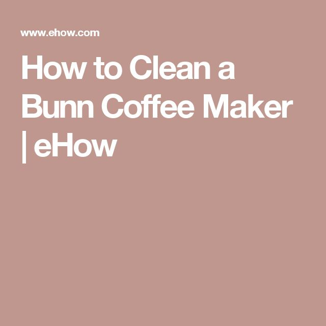 How to Clean a Bunn Coffee Maker | eHow