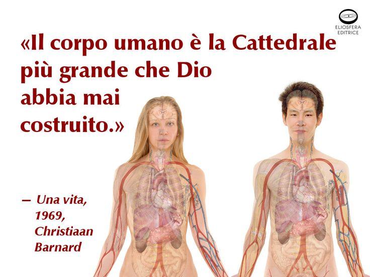 Barnard, nella sua attività di chirurgo, ha avuto modo di scoprire le meraviglie del corpo umano. Sei d'accordo con il suo pensiero?  «Il corpo umano è la Cattedrale più grande che Dio abbia mai costruito.» — Una vita, 1969, Christiaan Neethling Barnard (Beaufort West, 8 novembre 1922 – Pafo, 2 settembre 2001). Chirurgo sudafricano di fama mondiale. Fu lui a effettuare il primo trapianto cardiaco della storia. #corpoumano, #Barnard, #cit, #citazioni, #aforismi, #cattedrale