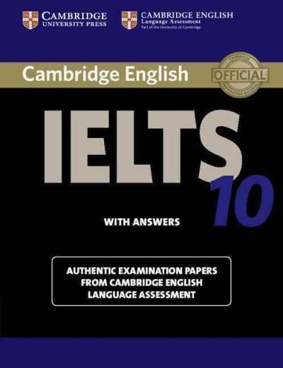 Cambridge English Ielts 10 with Answers: Authentic Examination Papers from Cambridge English Language Assessment