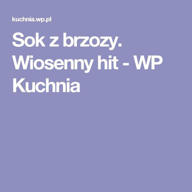 Sok z brzozy. Wiosenny hit - WP Kuchnia