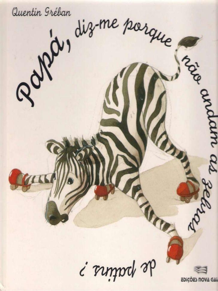 Papá, diz-me porque não andam as zebras de patins? - Quentin Gréban