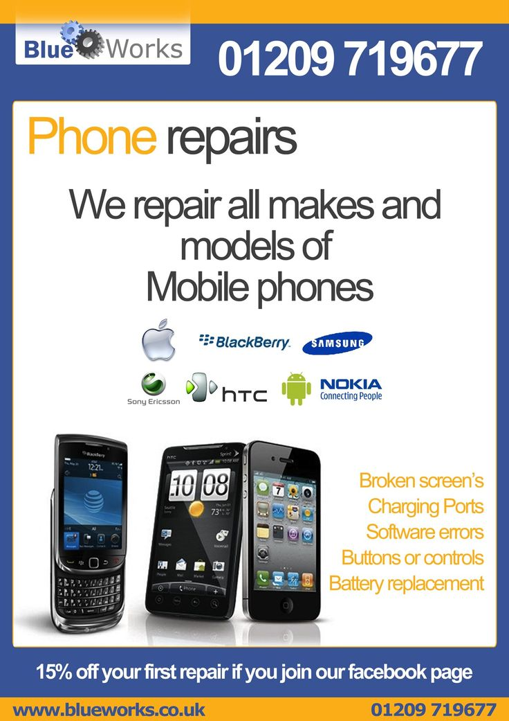 Phone repairs ... All makes and all models repaired and serviced. Go to blueworks.co.uk or give us a call on 01209 719677