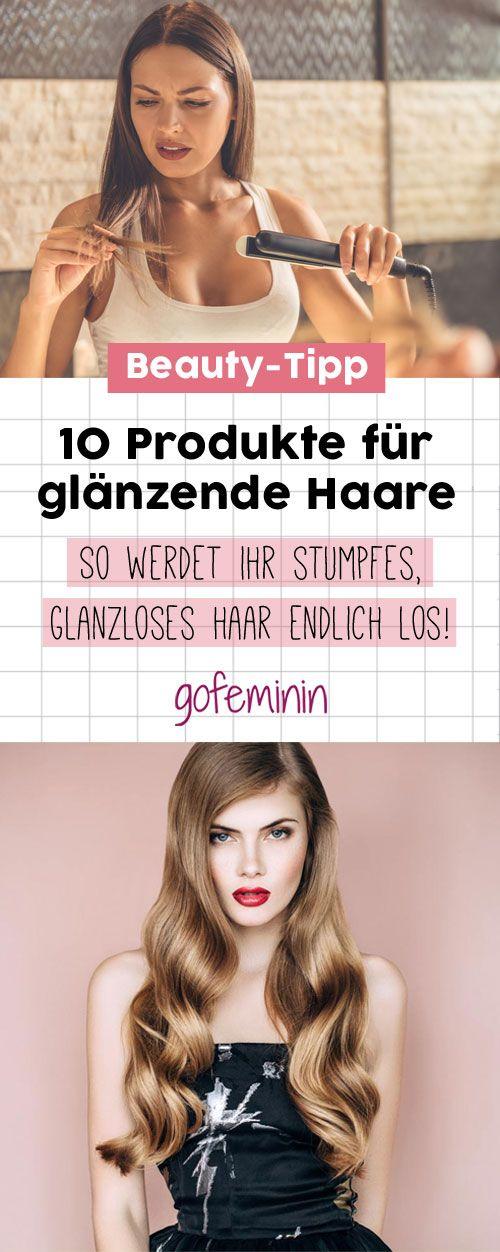 Stumpfes und glanzloses Haar? Mit diesen 10 Produkten bekommt ihr endlich wieder glänzende Haare!