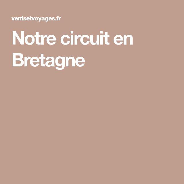 Notre circuit en Bretagne