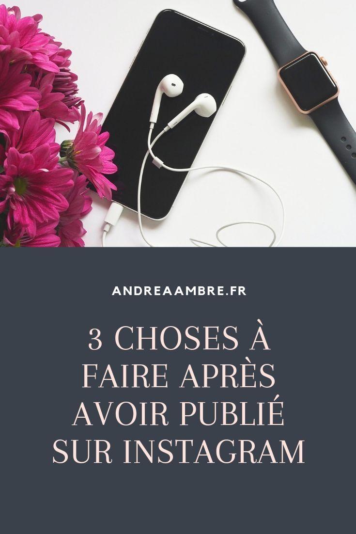 3 choses à faire après avoir publié sur Instagram – Andrea ambre