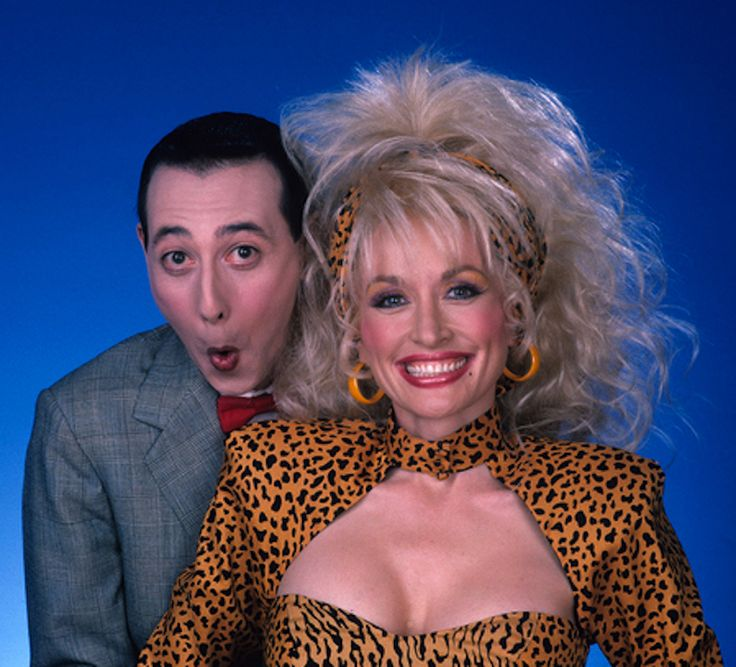 Pee Wee and Dolly. It's worth noting that Dolly Parton is ...