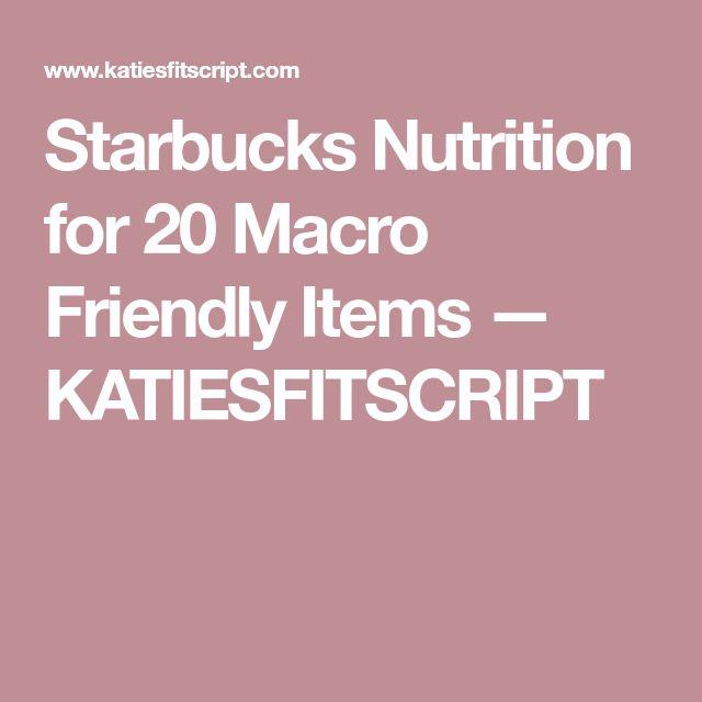 Starbucks Nutrition for 20 Macro Friendly Items — KATIESFITSCRIPT