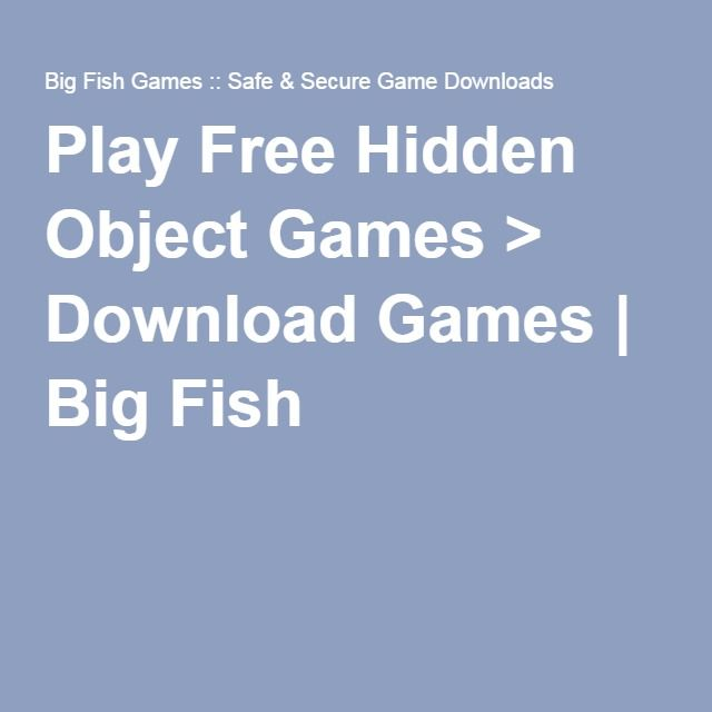 Play Free Hidden Object Games > Download Games | Big Fish