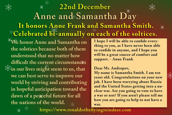 #today 22nd December is #AnneSamanthaDay #DateNutBreadDay  #ForefathersDay  Anne Frank and Samantha Smith deserve our recognition as positive influences on generations of American schoolchildren during the twentieth century and continuing into our twenty-first century.  #Anne #Samantha  http://www.anneandsamantha.com/