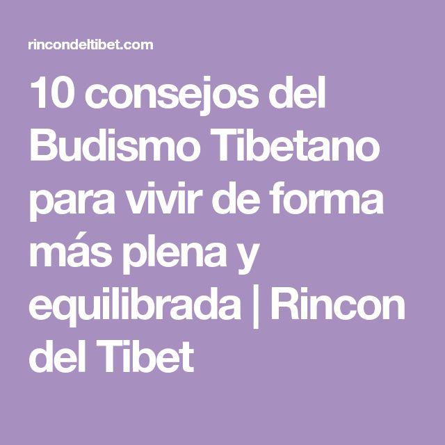 10 consejos del Budismo Tibetano para vivir de forma más plena y equilibrada   Rincon del Tibet