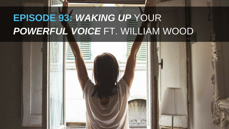 Waking Up Your Powerful Voice Ft. William Wood - https://www.empowernetwork.com/dailyshow/episode-93-waking-up-your-powerful-voice?id=kidzik
